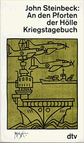 Steinbecks Kriegstagebuch. Quelle: https://www.amazon.de/den-Pforten-H%C3%B6lle-Kriegstagebuch-1943/dp/3423117125