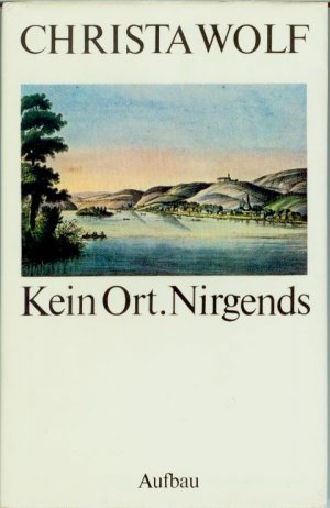 "Erstausgabe ""Kein Ort. Nirgends"" Quelle: https://images.booklooker.de/s/00qRdB/Christa-Wolf+Kein-Ort-Nirgends-EA.jpg"