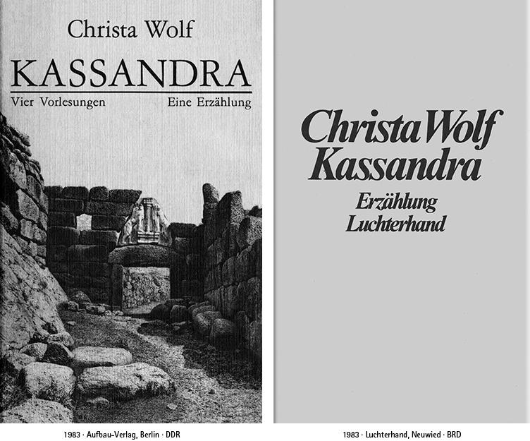 Kassandra-Ausgaben Ost und West. Quelle: http://christa-wolf-gesellschaft.de/wp-content/uploads/Cover-doppel/O_Kassandra_DPL.jpg